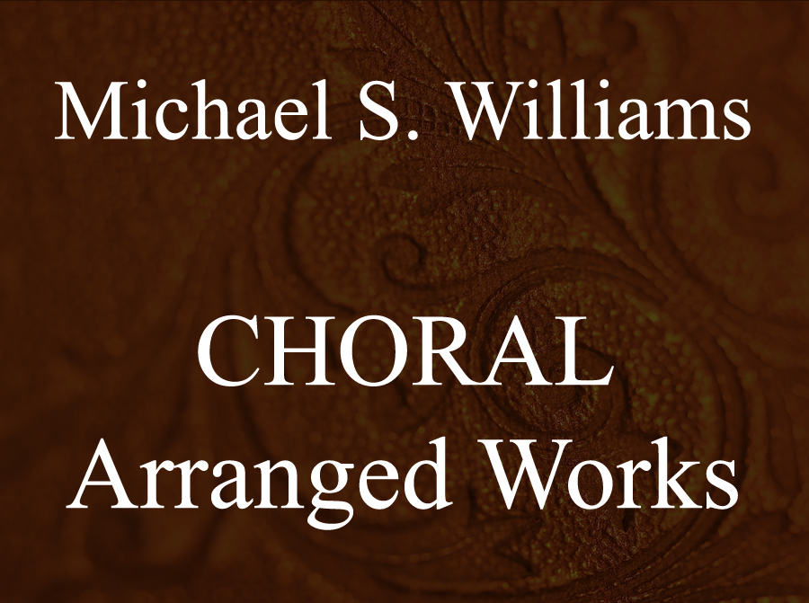 CHORAL: Arranged Works -