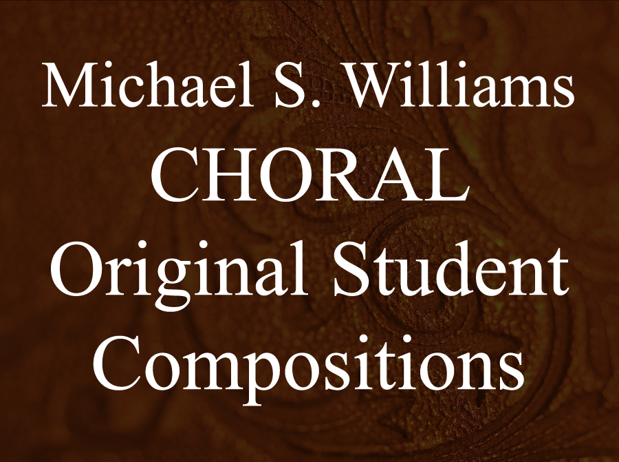 CHORAL: Original Student Choral Compositions -